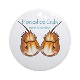Horseshoe Crabs need love too Ornament (Round)