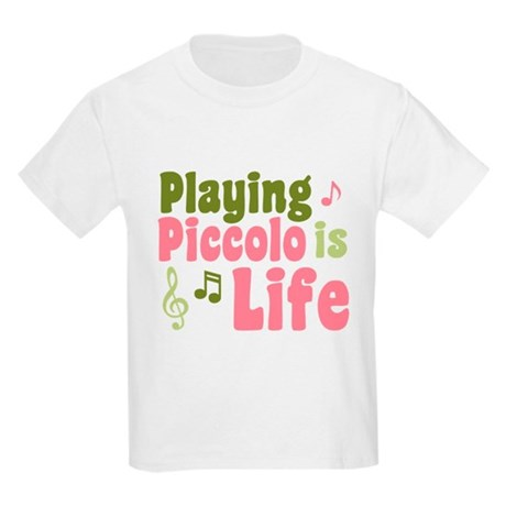 Playing Piccolo is Life Kids Light T-Shirt