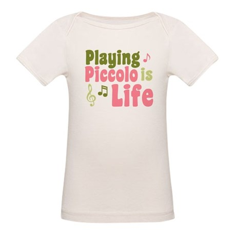 Playing Piccolo is Life Organic Baby T-Shirt