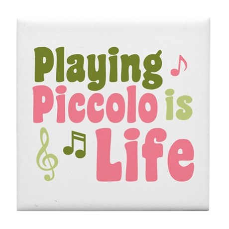 Playing Piccolo is Life Tile Coaster