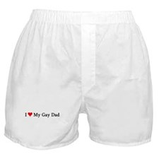 I Love My Gay Dad Boxer Shorts