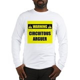 WARNING: Circuitous Arguer Long Sleeve T-Shirt