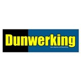 Dunwerking. The ultimate retirement bumper sticker