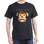 You Make My Monkey Sad...Black T-Shirt