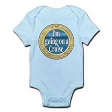 I'm going on a Cruise Infant Bodysuit