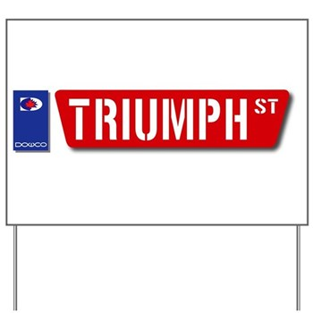 Official Dowco Triumph Street Yard Sign