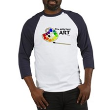 You Gotta Have ART Baseball Jersey