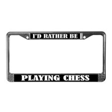 I'd Rather Be Playing Chess License Frame