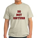 Do Not Disturb Light T-Shirt