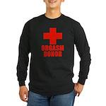 Orgasm Donor Long Sleeve Dark T-Shirt