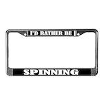 I'd Rather Be Spinning License Frame