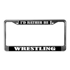 I'd Rather Be Wrestling License Frame
