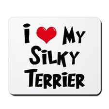 I Love My Silky Terrier Mousepad