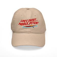 Life's Short...Paddle Often! Baseball Cap