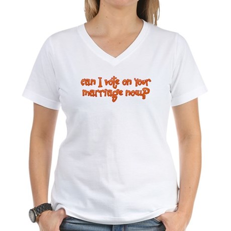 Vote on Your Marriage? Women's V-Neck T-Shirt