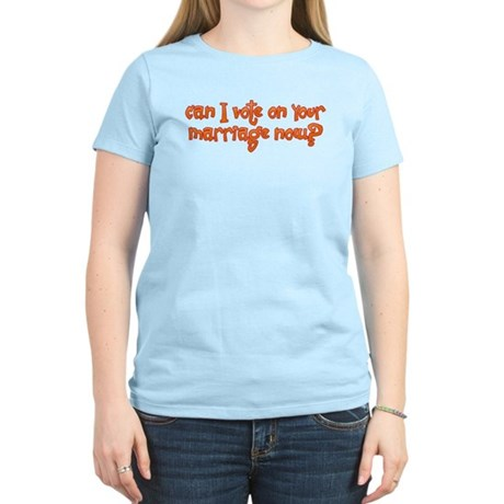 Vote on Your Marriage? Women's Light T-Shirt