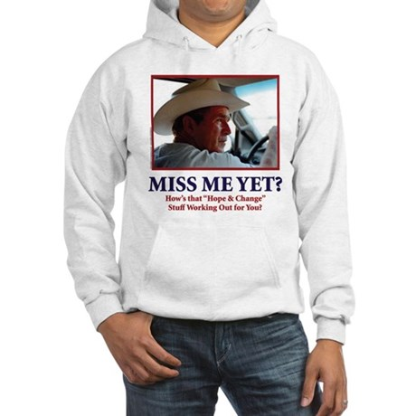 George W Bush, Miss Me Yet? Hooded Sweatshirt