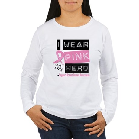 Pink Hero Breast Cancer Women's Long Sleeve T-Shir