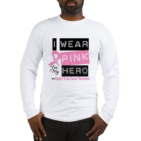 Pink Hero Breast Cancer Long Sleeve T-Shirt