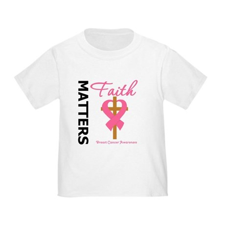 Faith Matters Breast Cancer Toddler T-Shirt