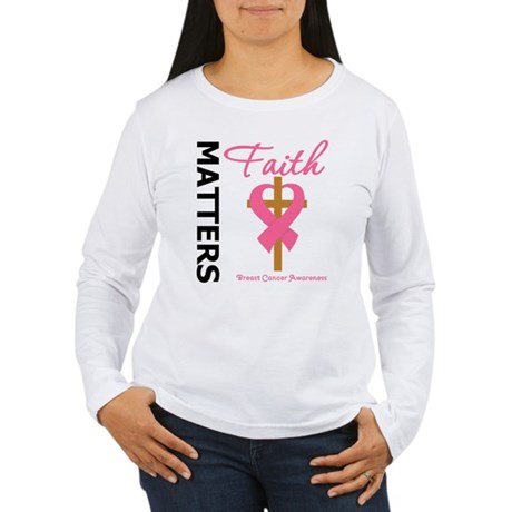 Faith Matters Breast Cancer Women's Long Sleeve T-