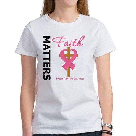Faith Matters Breast Cancer Women's T-Shirt