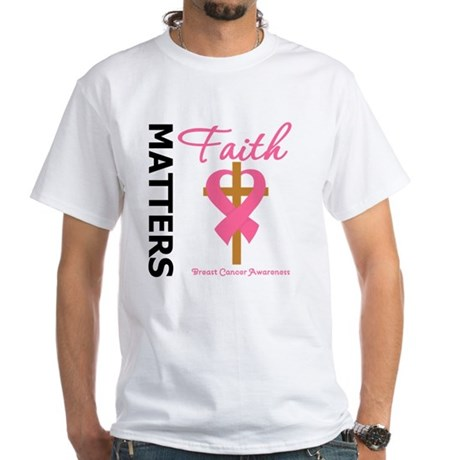 Faith Matters Breast Cancer White T-Shirt