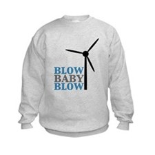 Blow Baby Blow (Wind Energy) Sweatshirt