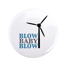 "Blow Baby Blow (Wind Energy) 3.5"" Button (100 pack"