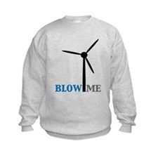 Blow Me (Wind Turbine) Sweatshirt