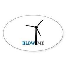 Blow Me (Wind Turbine) Decal