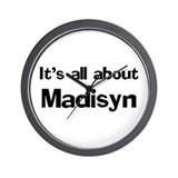 It's all about Madisyn Wall Clock
