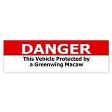 Danger Greenwing Macaw Bumper Bumper Sticker