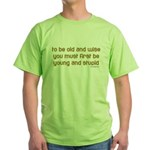 To be old and wise... Green T-Shirt