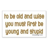 To be old and wise... Rectangle Decal