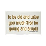 To be old and wise... Rectangle Magnet