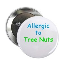 """Allergic To Tree Nuts 2.25"""" Button"""