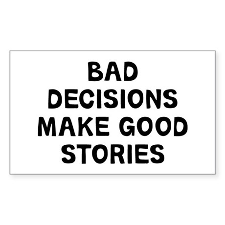 Bad Decisions Sticker (Rectangle)