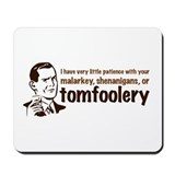 Tomfoolery Mousepad