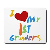 I Love My 1st Graders Mousepad
