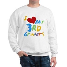 I Love My 3rd Graders Sweatshirt