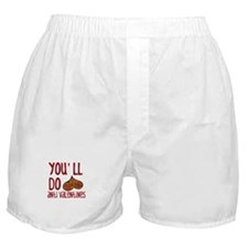 You'll Do Anti Valentines Boxer Shorts