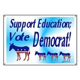 Support Education; Vote Democrat! Banner