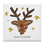 Born To Lead Reindeer Tile Coaster