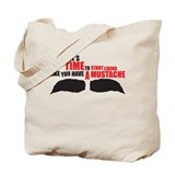 Like You Have A Mustache Tote Bag