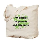 I am allergic to Peanuts & Tr Tote Bag