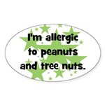 I am allergic to Peanuts & Tr Sticker (Oval)