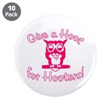 "Give a Hoot for Hooters! 3.5"" Button (10 pack"