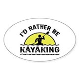 I'd Rather Be Kayaking Bumper Stickers