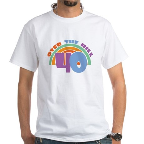 Over the Hill 40th Birthday White T-Shirt